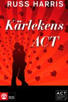 Kärlekens ACT : [stärk din relation med Acceptance and commitment therapy]