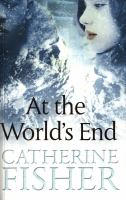 At the world's end / Catherine Fisher