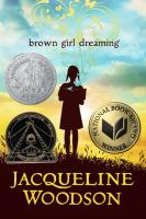 Brown girl dreaming / Jacqueline Woodson