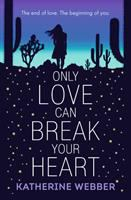 Only love can break your heart / Katherine Webber