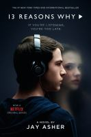 13 reasons why : a novel / by Jay Asher