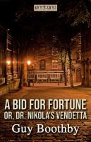 A bid for fortune or Dr. Nikola's vendetta