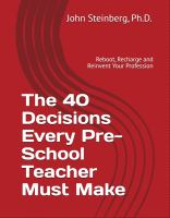 The 40 decisions every pre-school teacher must make : reboot, recharge and reinvent your
