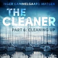 The cleaner Part 6. Cleaning up