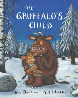 The gruffalo's child / Julia Donaldson ; illustrated by Axel Scheffler