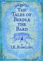 The tales of Beedle the Bard : translated from the original runes by Hermione Granger