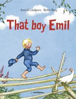 That boy Emil! / Astrid Lindgren, Björn Berg ; translated from Swedish by Sarah Death